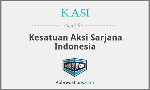 KASI - Kesatuan Aksi Sarjana Indonesia