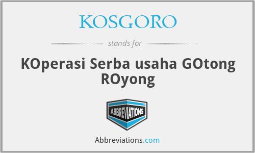 KOSGORO - KOperasi Serba usaha GOtong ROyong