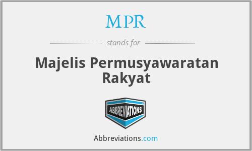 MPR - Majelis Permusyawaratan Rakyat