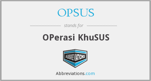 What does OPSUS stand for?