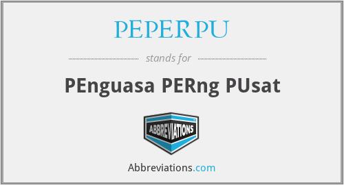 PEPERPU - PEnguasa PERng PUsat