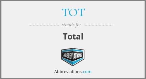 TOT - Total