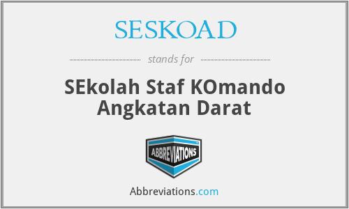 SESKOAD - SEkolah Staf KOmando Angkatan Darat