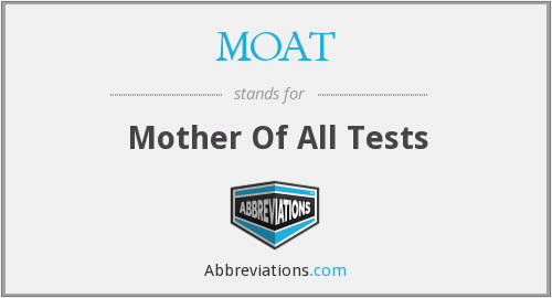 MOAT - Mother Of All Tests