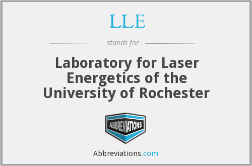 LLE - Laboratory for Laser Energetics of the University of Rochester