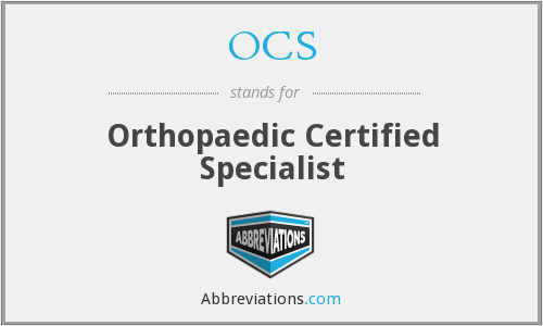 OCS - Orthopaedic Certified Specialist