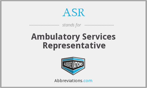 ASR - Ambulatory Services Representative