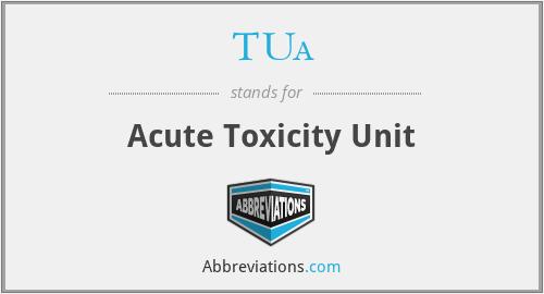 TUa - Acute Toxicity Unit