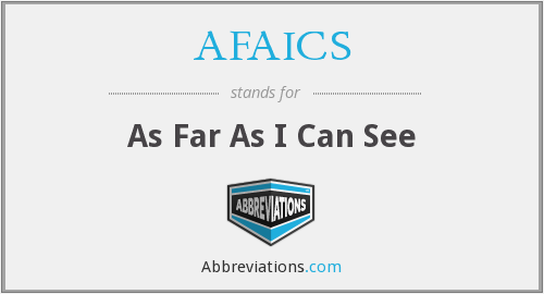 AFAICS - As Far As I Can See