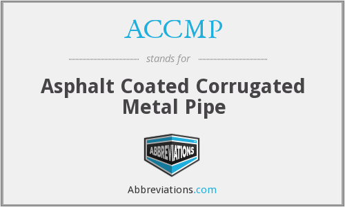 ACCMP - Asphalt Coated Corrugated Metal Pipe
