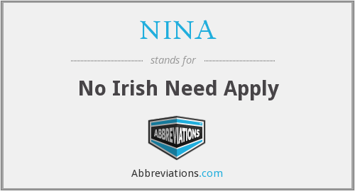NINA - No Irish Need Apply