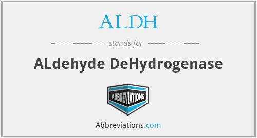 ALDH - ALdehyde DeHydrogenase