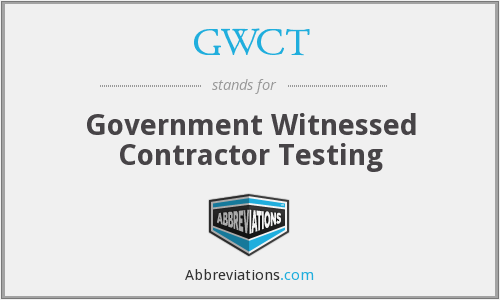 GWCT - Government Witnessed Contractor Testing