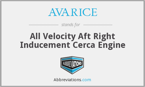 What does AVARICE stand for?
