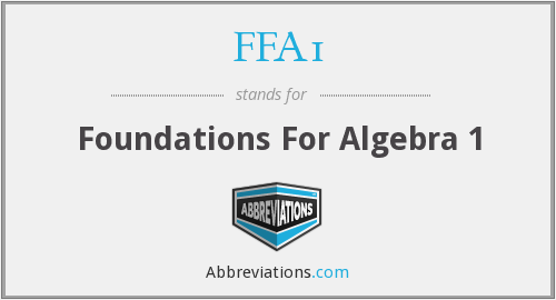 FFA1 - Foundations For Algebra 1