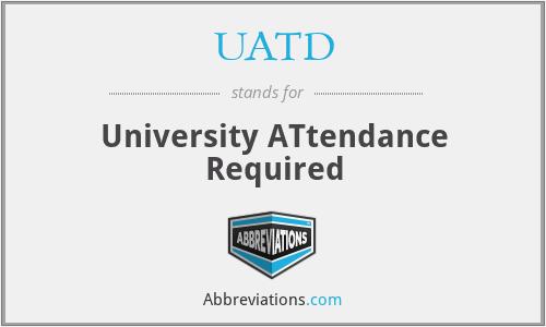 UATD - University ATtendance Required