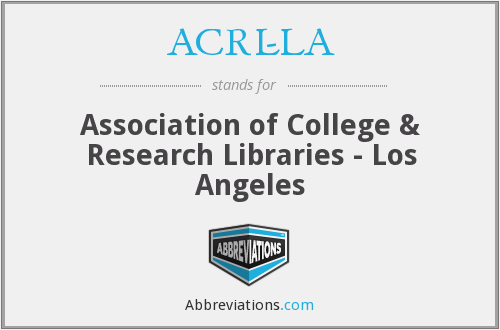 ACRL-LA - Association of College & Research Libraries - Los Angeles