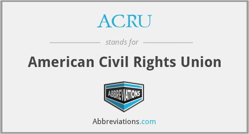 ACRU - American Civil Rights Union