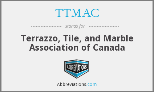 TTMAC - Terrazzo, Tile, and Marble Association of Canada