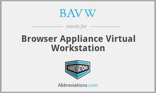 BAVW - Browser Appliance Virtual Workstation