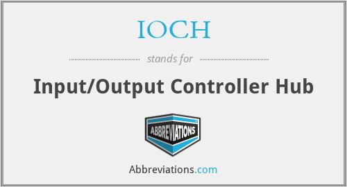 IOCH - Input/Output Controller Hub