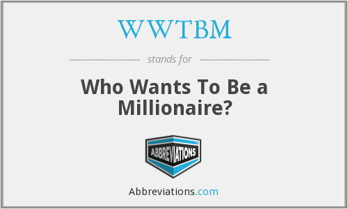 What does WWTBM stand for?
