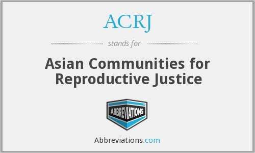 ACRJ - Asian Communities for Reproductive Justice