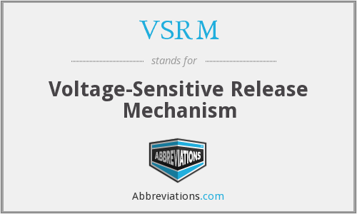 VSRM - Voltage-Sensitive Release Mechanism