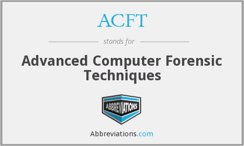 ACFT - Advanced Computer Forensic Techniques