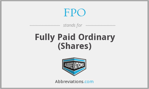 FPO - Fully Paid Ordinary (Shares)