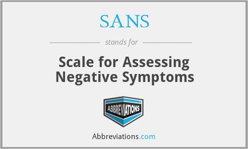 SANS - Scale for Assessing Negative Symptoms