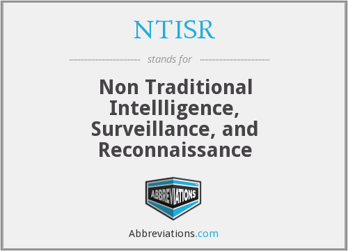 NTISR - Non Traditional Intellligence, Surveillance, and Reconnaissance