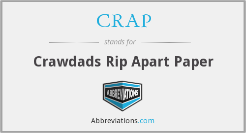CRAP - Crawdads Rip Apart Paper