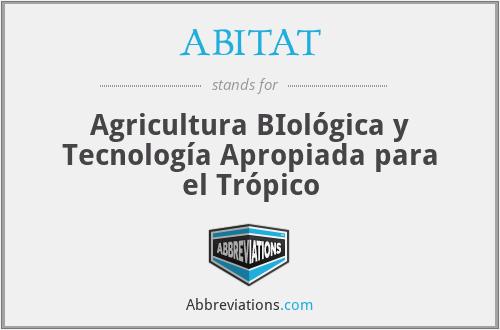 ABITAT - Agricultura BIológica y Tecnología Apropiada para el Trópico