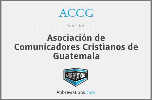 ACCG - Asociación de Comunicadores Cristianos de Guatemala