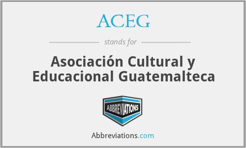 ACEG - Asociación Cultural y Educacional Guatemalteca