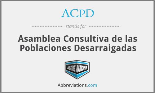 ACPD - Asamblea Consultiva de las Poblaciones Desarraigadas