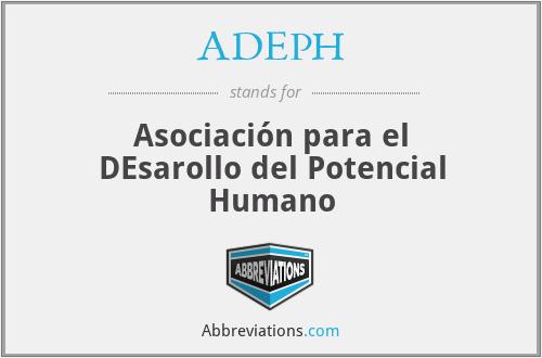 ADEPH - Asociación para el DEsarollo del Potencial Humano
