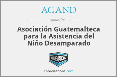 AGAND - Asociación Guatemalteca para la Asistencia del Niño Desamparado