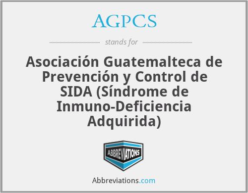 AGPCS - Asociación Guatemalteca de Prevención y Control de SIDA (Síndrome de Inmuno-Deficiencia Adquirida)