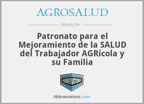 AGROSALUD - Patronato para el Mejoramiento de la SALUD del Trabajador AGRícola y su Familia