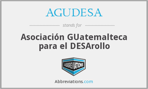 What does AGUDESA stand for?