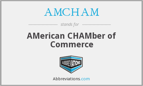 What does AMCHAM stand for?