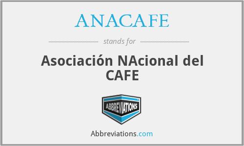 ANACAFE - Asociación NAcional del CAFE