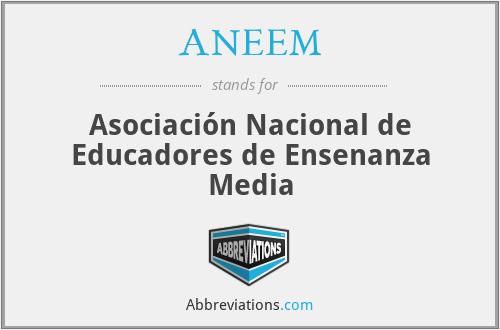 ANEEM - Asociación Nacional de Educadores de Ensenanza Media