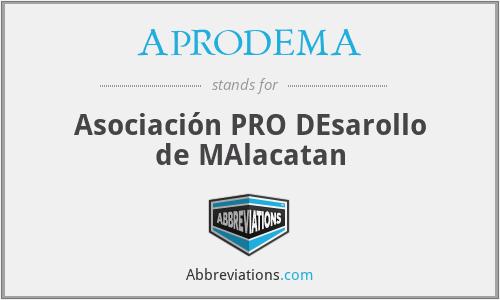 APRODEMA - Asociación PRO DEsarollo de MAlacatan