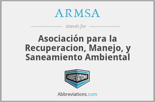 ARMSA - Asociación para la Recuperacion, Manejo, y Saneamiento Ambiental