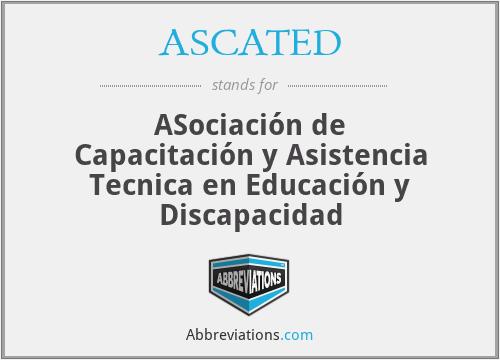 ASCATED - ASociación de Capacitación y Asistencia Tecnica en Educación y Discapacidad