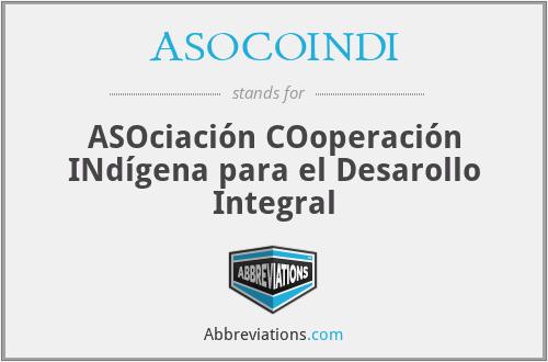 ASOCOINDI - ASOciación COoperación INdígena para el Desarollo Integral