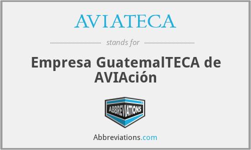 AVIATECA - Empresa GuatemalTECA de AVIAción